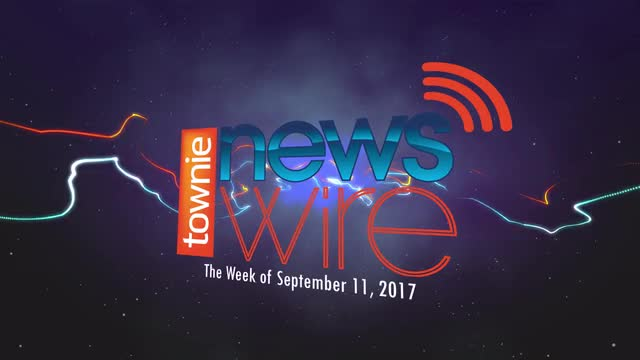Townie News Wire: Week of September 10, 2017