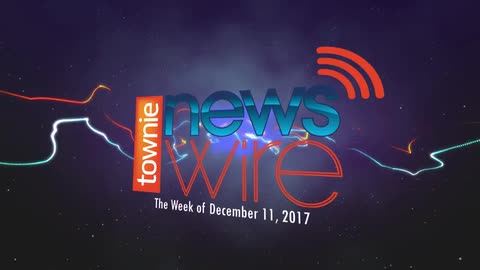 Townie News Wire: Week of December 11th, 2017
